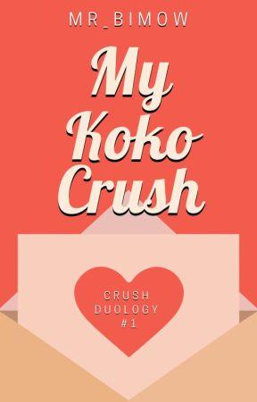 My Koko Crush (Crush Duology #1)  by Mr_Bimow