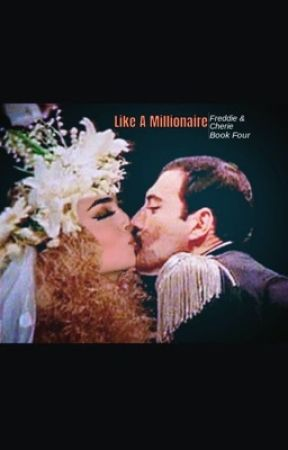 Like A Millionaire  (Freddie Mercury + Cherie series) FINAL BOOK by OneOfMyLies