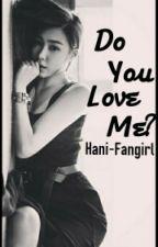 Do You Love Me? (KhunFany) by hani-fangirl