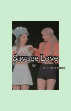 Savage Love [Unicode+Zawgyi] by henry_min112