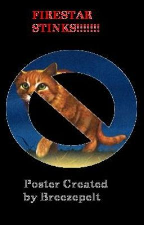Firestar Stinks!!! (Poster was created by Breezepelt) by LionheartPublishing