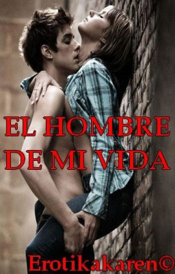 EL HOMBRE DE MI VIDA