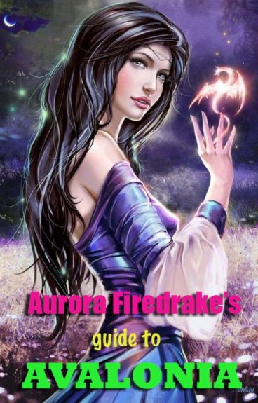Aurora Firedrake's guide to Avalonia by FarahOomerbhoy