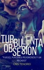 Turbulenta Obsesión by Criswell18Tenorio
