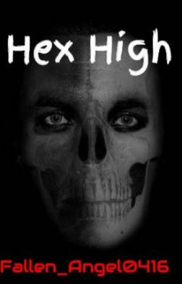 Hex High (EDITING) by Fallen_Angel0416