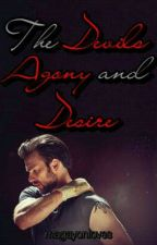 The Devil's Agony and Desire (EDITING & ON HOLD) by CheckYesMynielle