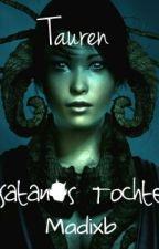 Tauren - Satan's Tochter ✔ by Madixb