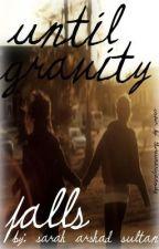 Until Gravity Falls by Hafsa Waseem by Silverdoze16