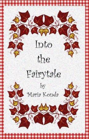 Into the Fairy Tale by MariaKonda