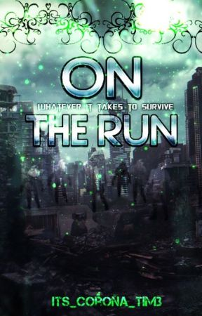 On The Run (Distorted Memories Series, Book 2) [DISCONTINUED] by its_corona_tim3