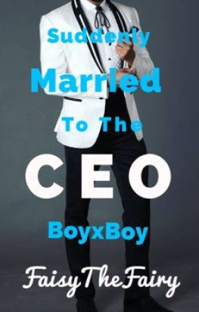 Suddenly Married to the CEO (BoyxBoy) by FaisytheFairy