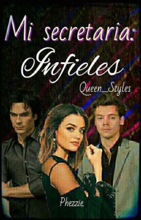 Mi Secretaria II: Infieles by queen__Styles