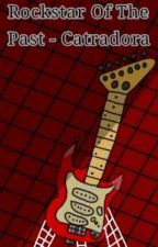 Rockstar Of The Past - Catradora by OfficialNetossa