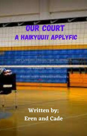 Our Court  || A Haikyuu!! Applyfic by https-teenwriterz