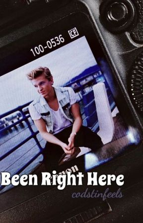 Been Right Here - Cody Simpson Fanfic by codstinfeels