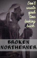 Broken Northerner by KaaLeeChary