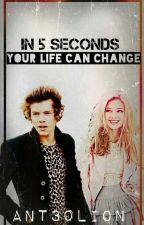 In 5 seconds your life can change!(Harry Styles Fan Fiction!) by ant30lion