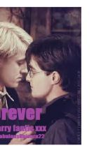 Forever - a Drarry Fanfiction by Emotionally-Drained
