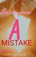 Once Upon A Mistake(Las Feras Series #1) by karyangque
