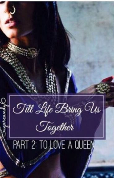 Till Life Bring Us Together... (#YourStoryIndia) by Sugarcandy6