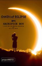Chain of Eclipse: Sacrifice Boy by projectMetz