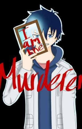 I Am The Murderer by WasInReality