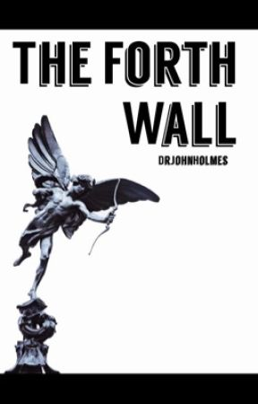 The Forth Wall by DrJohnHolmes