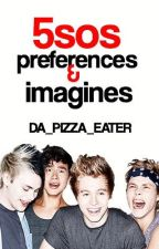 5SOS Preferences and Imagines by Da_Pizza_Eater