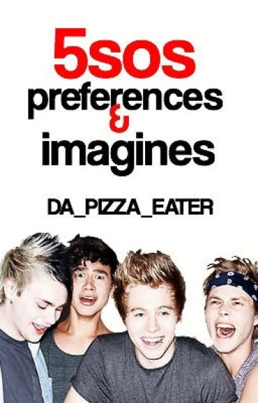 5SOS Preferences and Imagines