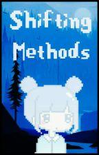 ♡ Shifting Methods ♡ by strxwbxrry_mxgic