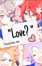"inazuma eleven orion X Reader ""Love?"" by Sensei__Chan"