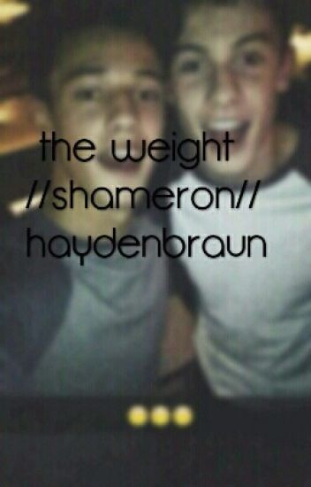 The Weight //Shameron//