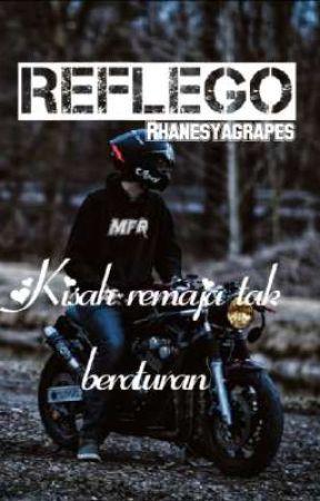 REFLEGO (Kisah remaja tak beraturan) by Rhanesya_grapes