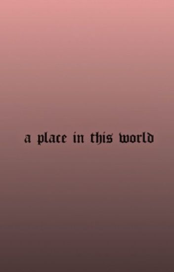 A Place In This World [Bellamy Blake]
