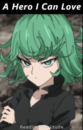 A Hero I Can Love (Reader x Tatsumaki) by Reading_In_Solitude