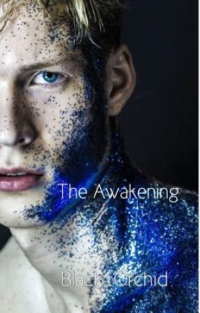 The Awakening  by Black_Orchid12