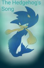 The Hedgehog's Song by CrystalynnPetoskey