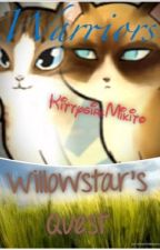 Willowstar's Quest <DISCONTINUED> by KittygirlMikito