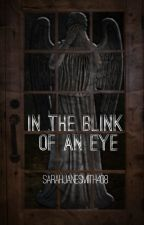 In The Blink of An Eye (A Weeping Angels Short Story) by sarahjanesmith408