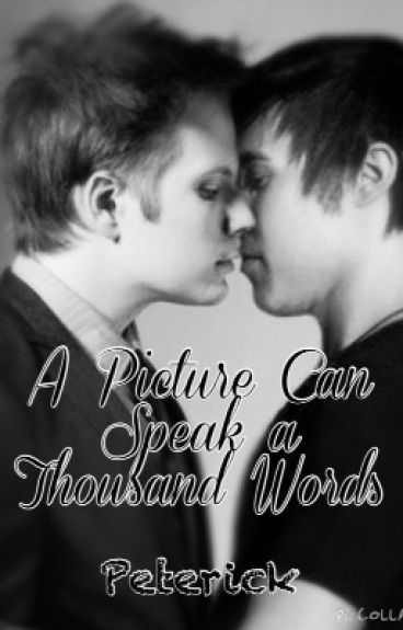 A Picture Can Speak a Thousand Words (Peterick)