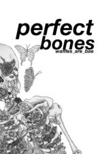 Perfect Bones (WWBM) by waffles_are_bae