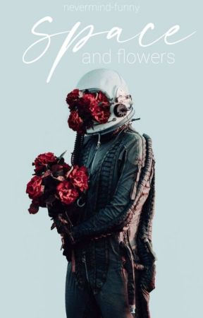 space and flowers. by nevermind-funny
