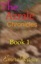 Azrale (The Azrale Chronicles) by Emerald2956