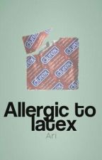 Allergic to Latex → traducción ziam by ohziamm
