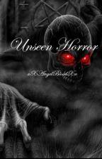 Unseen Horror by xXAngelBloodXx