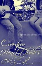 Campus Heartthrob's Crush (One Shot Story) by diannedayaang