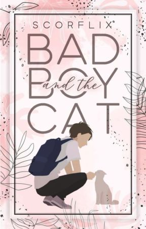 Bad Boy and the Cat | ✎ by scorflix