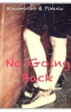 No Going Back by pikaxiu