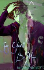Say You'll Be Mine (Tezuka Kunimitsu Love Story) by iamLummierre0815