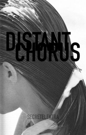 Distant Chorus by secretelektra